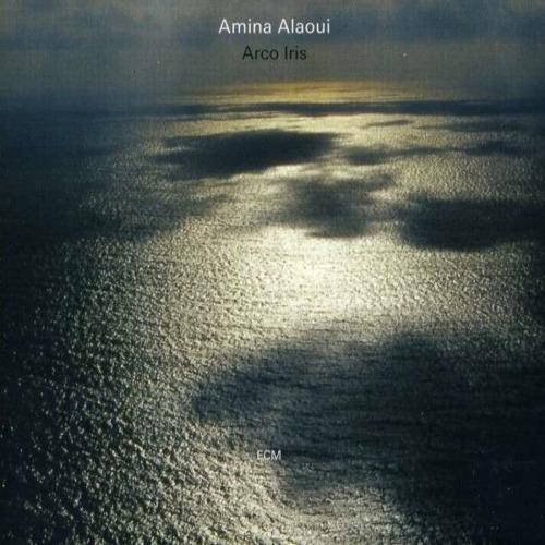 """Arco Iris"", Amina Alaoui (ECM)"