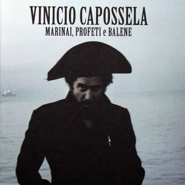 """Marinai, profeti e balene"", Vinicio Capossela (La Cupa)"